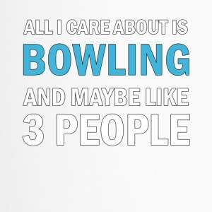 All I Care About is Bowling and Mayble Like 3 - Termosmugg