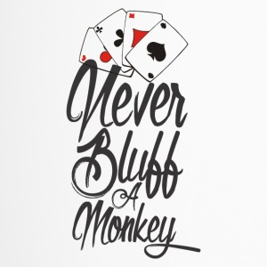 Never bluff a monkey Poker Shirt - Travel Mug