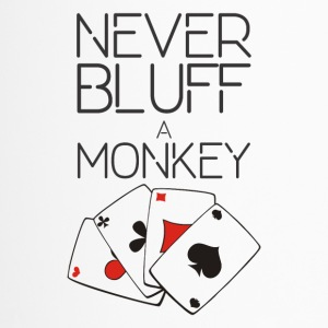 Never bluff a monkey - Travel Mug