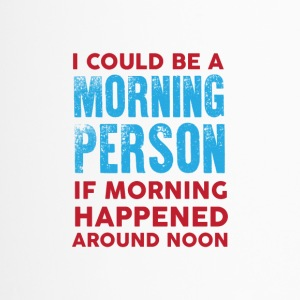 I could be a morning person 01 - Travel Mug