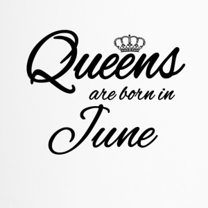 Queens Born June Prinzessin Juni Geburtstag Bday - Thermobecher