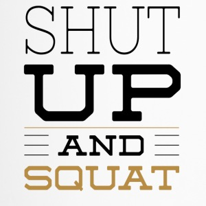 Shut Up And Squat - Fitness T-Shirt - Thermobecher