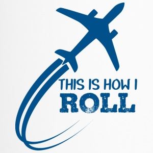 Pilot: This is how i roll - Thermobecher