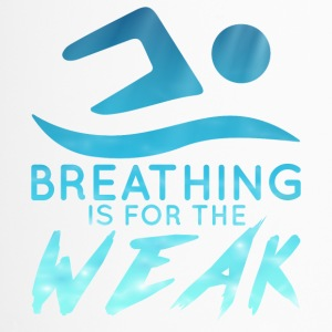 Schwimmen / Schwimmer: Breathing Is For The Weak - Thermobecher