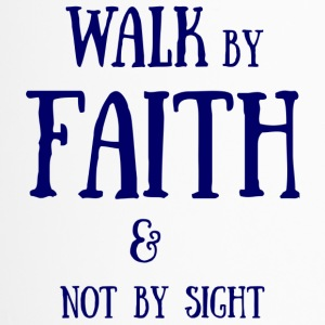 Walk by Faith - Thermobecher