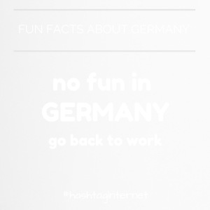 fun facts about Germany no fun in Germany go back - Travel Mug