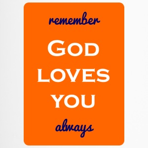 remember god loves you always - Thermobecher
