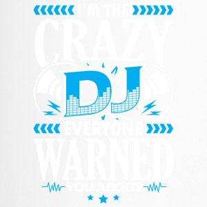 DEEJAY -I'm THE CRAZY DJ EVERYONE WARNED YOU ABOUT - Travel Mug