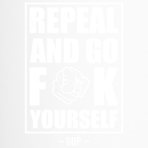 Repeal and go f yourself - Travel Mug