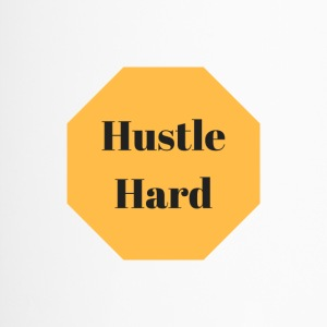 hustle hard - Thermobecher