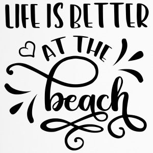 Sommer, Sonne, Strand & Meer - Life Is Better At - Thermobecher