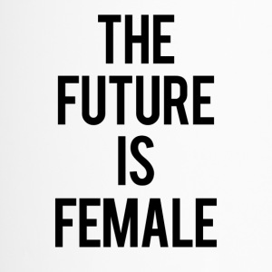 THE FUTURE IS FEMALE - Thermobecher