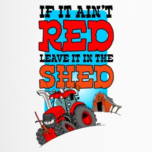 If it aint red leave it in the shed white border - Thermo mok