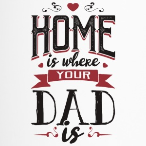 Home is where your dad is - fathers day - Travel Mug