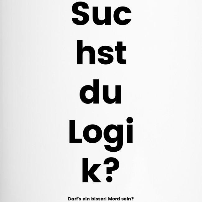 Suchst du Logik?