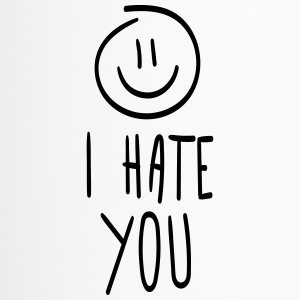 i hate you - Thermobecher