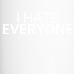 I Hate Everyone - Tazza termica