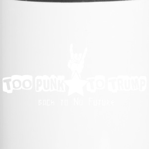 Too Punk to Trump - Travel Mug