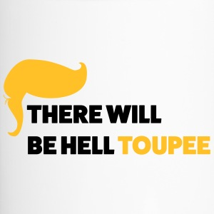 There will be hell toupee - Travel Mug
