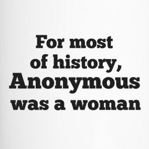 For MOST of history, Anonymous was a woman - Travel Mug