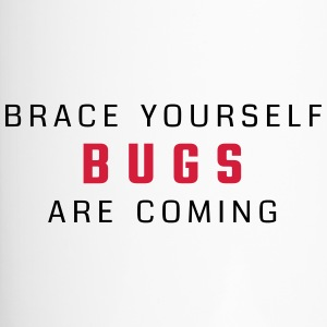 Brace yourself - bugs are coming - Kubek termiczny