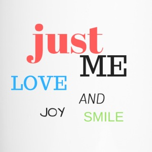 Just Me, love, joy and smile! - Taza termo