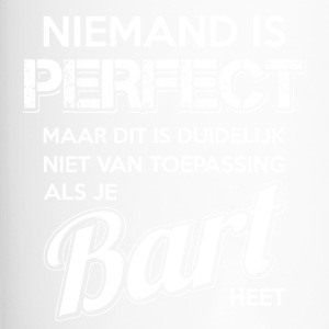 Niemand is perfect. Persoonlijk cadeau Bart. - Thermo mok