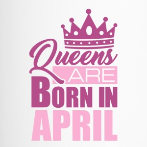 Queens are born in APRIL! - Thermobecher