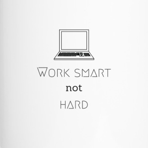 work smart - not hard - DIGITAL NOMADE LIFESTYLE - Thermobecher