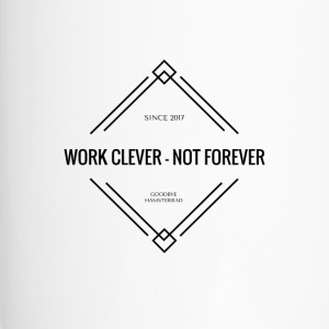 WORK CLEVER - NOT FOREVER - HUSTLEMOOD - Thermobecher