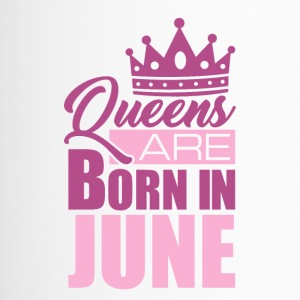 Queens are born in JUNE - Thermobecher
