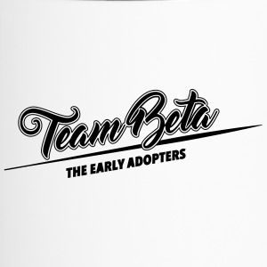 Team Beta - the early adopters - Thermobecher
