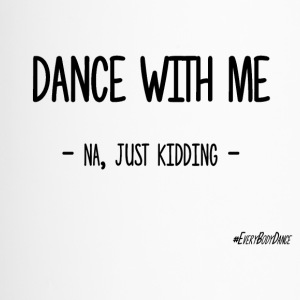 DANCE WITH ME - Travel Mug