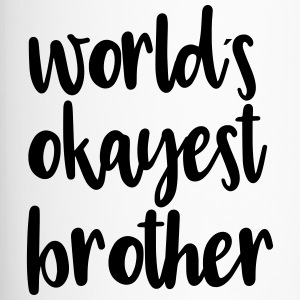 World´s okayest brother - Thermobecher