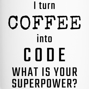 I turn COFFEE into CODE - What is your superpower? - Kubek termiczny