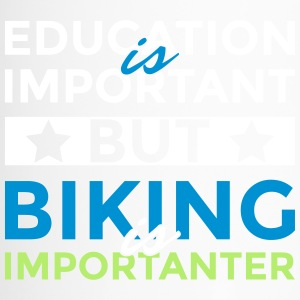 Education is important but biking is importanter - Travel Mug