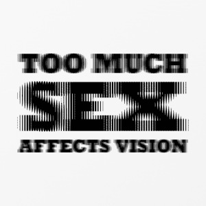 Too much sex Affect vision - iPhone 4/4s Hard Case