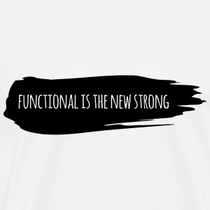 functional is the new strong - Männer Premium T-Shirt