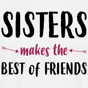 Sisters makes the best of friends - Männer Premium T-Shirt