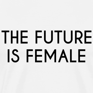 future is female - Men's Premium T-Shirt