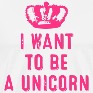 I want to be a Unicorn - Männer Premium T-Shirt