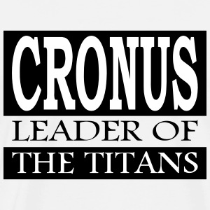 Cronus - Leader Of The Titans - Premium T-skjorte for menn