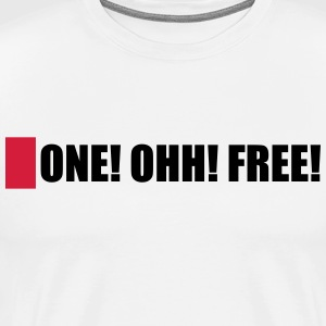 ONE! OHH! FREE! - Men's Premium T-Shirt