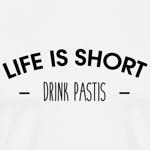 Life is short, drink pastis - Men's Premium T-Shirt
