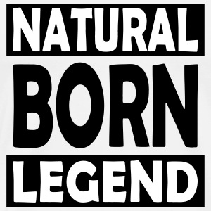 Natural Born Legend - T-shirt Premium Homme