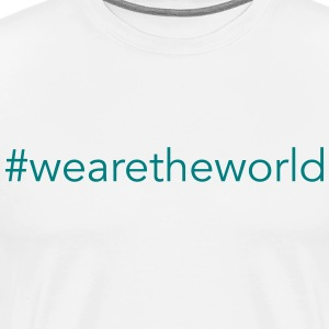 #wearetheworld - Mannen Premium T-shirt