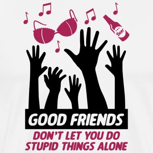 Good friends help with stupid things - Men's Premium T-Shirt
