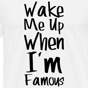 wake me famous - Men's Premium T-Shirt