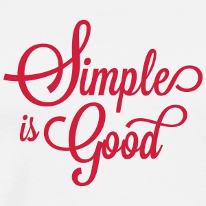 simple is good - Männer Premium T-Shirt