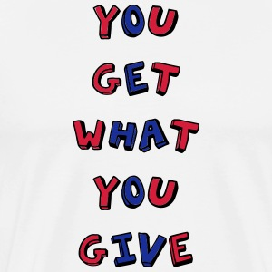 You get what you give kids style - Men's Premium T-Shirt